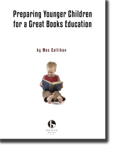 Preparing Younger Children for a Great Books Education