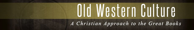 Old Western Culture - A Christian Approach to the Great Books by Wes Callihan