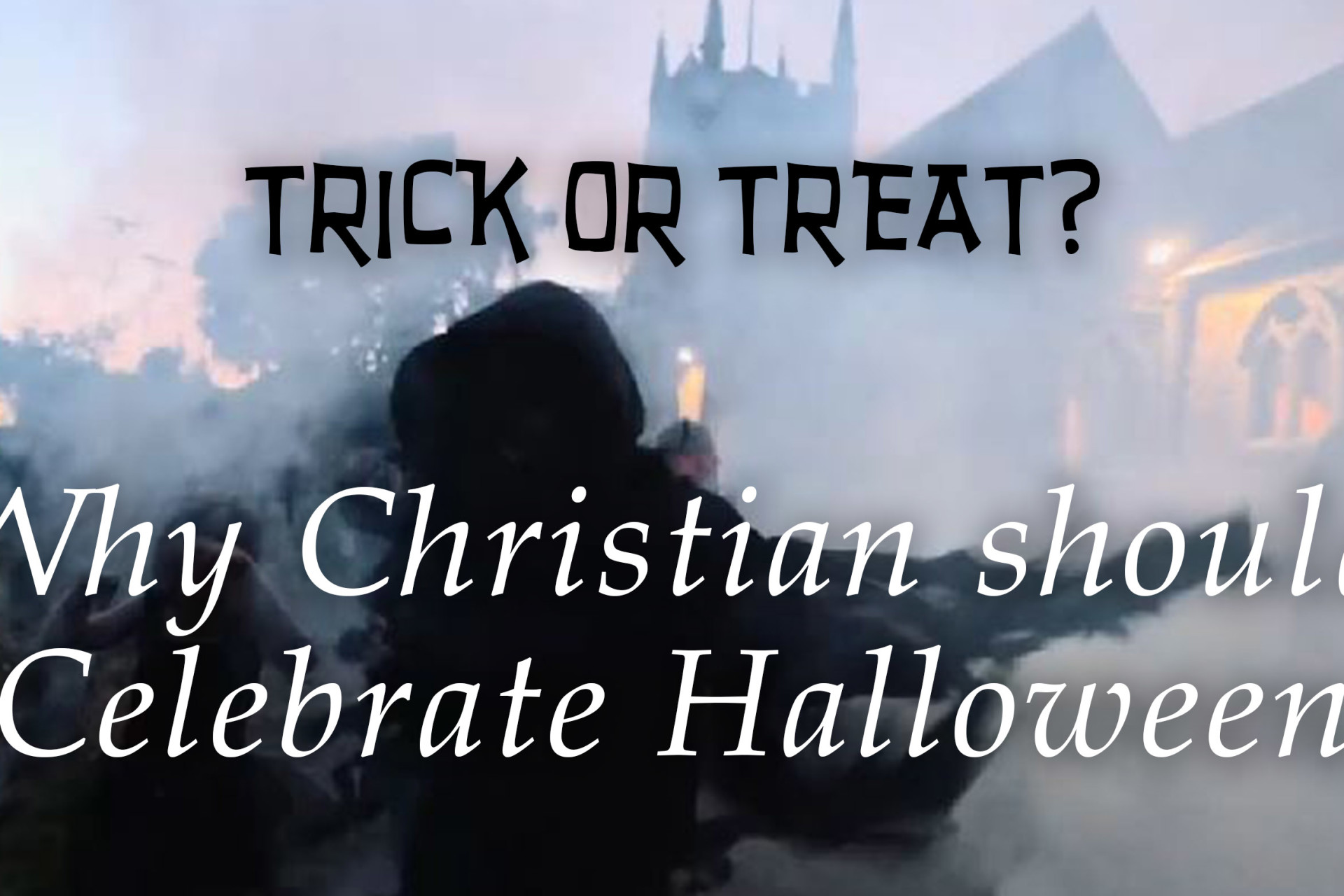 Why Christians Should Celebrate Halloween