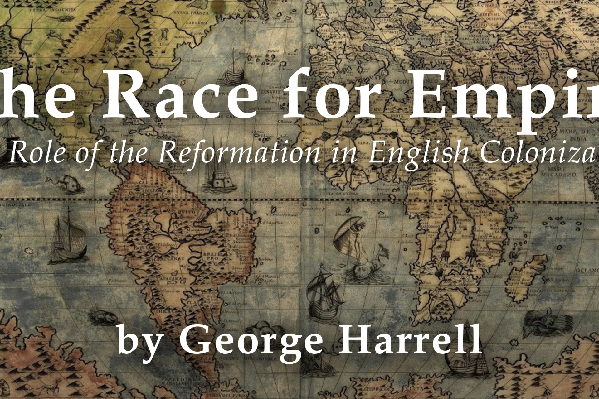 The Race for Empire: The Role of the Reformation in English Colonization
