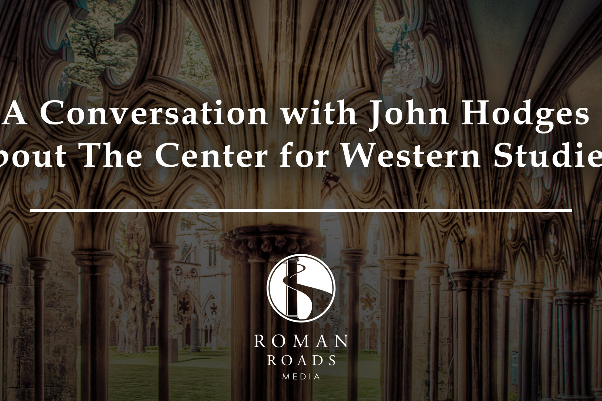 A Conversation with John Hodges about The Center for Western Studies