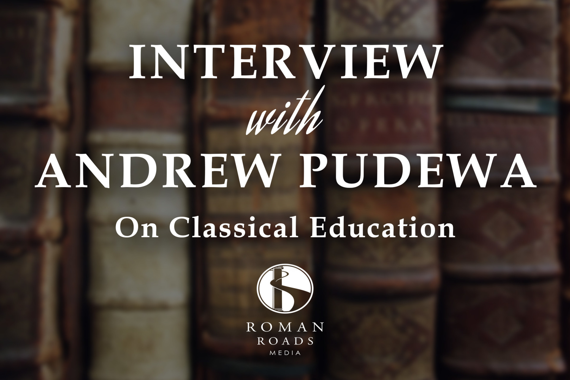 Interview with Andrew Pudewa on Classical Education