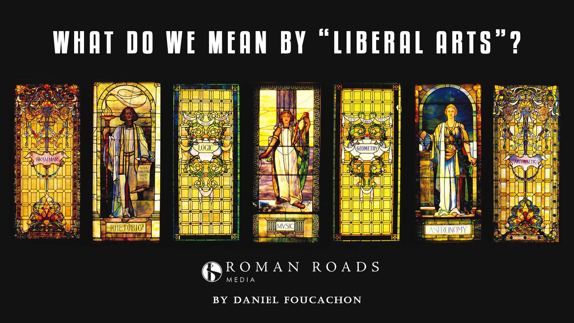 "What do we mean by ""Liberal Arts""?"