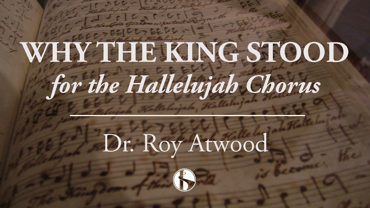 Why the King stood for the Hallelujah chorus