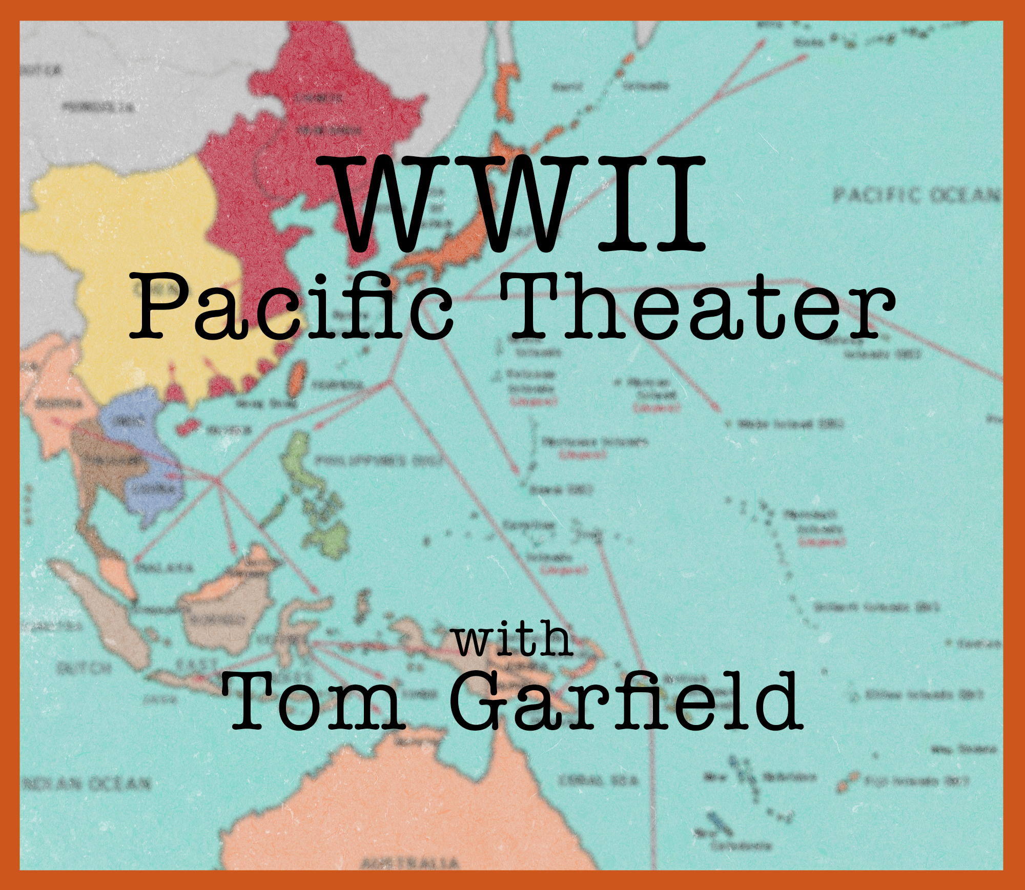 World War II, Part II – The Pacific Theater