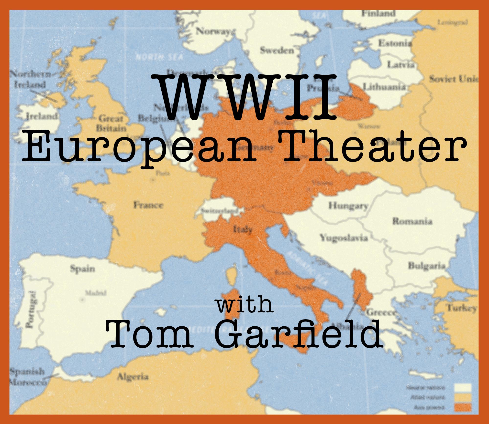 World War II, Part I – The European Theater